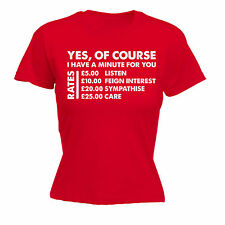 Yes Of Course I Have A Minute Rates WOMENS T-SHIRT Tee Top Funny birthday gift