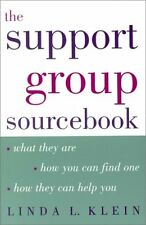 The Support Group Sourcebook: What They Are, How Y