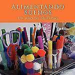 Alimentando Sueños: Un Año de Sonrisas (Alimentando Suenos) (Spanish Edition)
