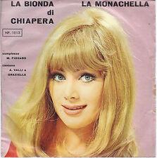 LA BIONDA DI CHIAPERA - LA MONACHELLA # A. VALLI, GRAZIELLA, Compl. M. PIOVANO