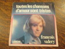 45 tours francois valery toutes les chansons d'amour sont tristes