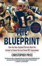 The Blueprint How The New England Patriots Beat The System New Paperback Book