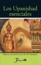 Los Upanishad Esenciales : Seleccion, Introduccion y Notas de T. M. P....