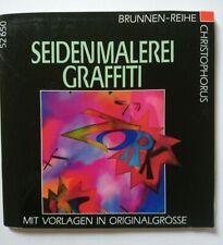 Seidenmalerei Graffiti mit Vorlagen in Originalgröße Christophorus Verlag