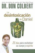La Desintoxicaci?n de Daniel : Revitalice Su Cuerpo y Esp?ritu en 21 D?as