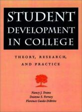 Student Development in College : Theory, Research, and Practice by Nancy J....