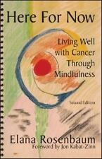 NEW - Here For Now: Living Well With Cancer Through Mindfulness