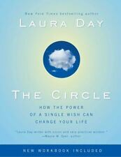 The Circle : How the Power of a Single Wish Can Change Your Life by Laura Day...