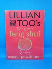 Lillian Too's Flying Star - feng shui for the Master Practitioner: Softback