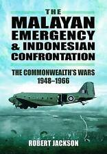 The Malayan Emergency and Indonesian Confrontation: The Commonwealth's Wars...