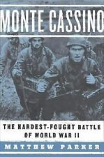 Monte Cassino : The Hardest-Fought Battle of World War II by Matthew Parker