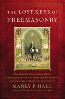 The Lost Keys of Freemasonry by Hall, Manly P.