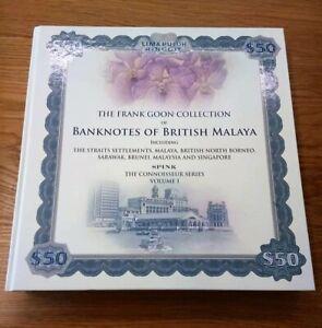 Banknotes of British Malaya: The Frank Goon Collection Book