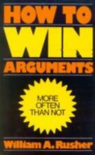 How to Win Arguments by William A. Rusher (1985, Paperback, Reprint)