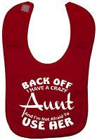 Back Off Crazy Aunt Baby Feeding Bib NB-3y approx Funny Gift Boy Girl Cute