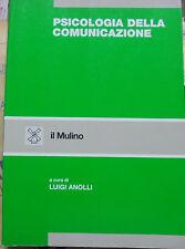 PSICOLOGIA DELLA COMUNICAZIONE a cura di LUIGI ANOLLI - IL MULINO STRUMENTI