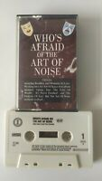 VTG Cassette Tape Who's Afraid Of The Art Of Noise Never Say No Oh No 1984