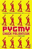 """AS NEW"" Pygmy, Palahniuk, Chuck, Book"