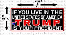 TRUMP IS YOUR PRESIDENT Decal Sticker Bumper Political Sucks Obama Funny Hillary