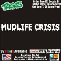 Mud Life Crisis Funny DieCut Vinyl Window Decal Sticker Car Truck SUV JDM