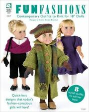 "Fun Fashions : Contemporary Outfits to Knit for 18"" Dolls by Andra Knight-Bowman"