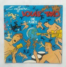 Disque 45 T - L Affaire Louis Trio - Chic Planete / CHALAND & BAJARD / BARCLAY