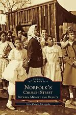 Norfolk's Church Street : Between Memory and Reality by Amy Waters Yarsinske...