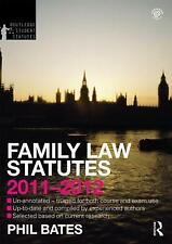 Family Law Statutes 2011-2012 (Routledge Student Statutes), Bates, Phil, Used; G