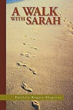 A Walk with Sarah by Patricia Rogers Bisgrove (2009, Paperback)