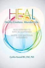 Heal : From Superhero to Super Self Empowered. Master Healthy Emotions....