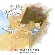 To Daddy, from Mac by Stacy Fajardo (2013, Paperback)