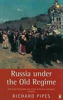 Russia Under the Old Regime (Penguin History) by Pipes, Richard | Paperback Book