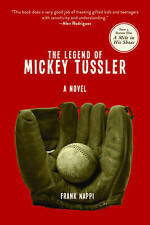 The Legend of Mickey Tussler by Frank Nappi (Paperback, 2012)