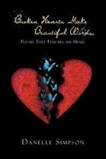 Broken Hearts Make Beautiful Words: Poetry That Touches the Heart (Paperback or