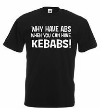 Why have abs kebabs funny t shirt men xmas birthday gift gym keep fit dad daddy