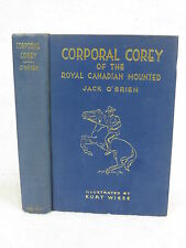 Jack O'Brien  CORPORAL COREY OF THE ROYAL CANADIAN MOUNTED  Illustrated c. 1946