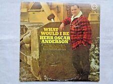 Herb Oscar Anderson What Would I Be 1967 Verve Orig Van Gelder Press w/ Inner NM