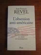 L'obsession anti-américaine Jean-Francois Revel l'Academie français