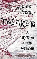 Tweaked: A Crystal Meth Memoir by Patrick Moore (Paperback, 2017)