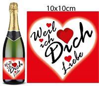Flaschen Aufkleber Herz Weil ich dich Liebe Valentinstag Geburtstag Geschenk