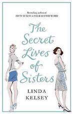 The Secret Lives of Sisters by Linda Kelsey (Paperback, 2008) New Book