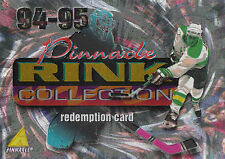 94-95 PINNACLE RINK COLLECTION ROOKIE RC REDEMPTION UNREDEEMED #255 *11336