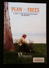 Plan For Trees - A Guide To Farm Revegetation On The Coast & Tablelands - NSW