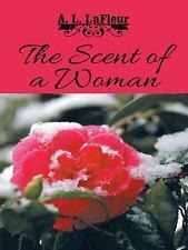 The Scent of a Woman by A. L. LaFleur (2014, Paperback)