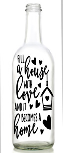 Vinyl Decal Sticker for Wine bottle FILL A HOUSE WITH LOVE AND IT BECOMES HOME