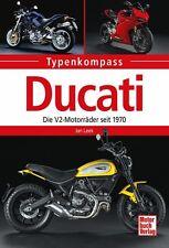 Ducati Die V2-Motorräder seit 1970 Marken Typenkompass Modelle Geschichte Buch