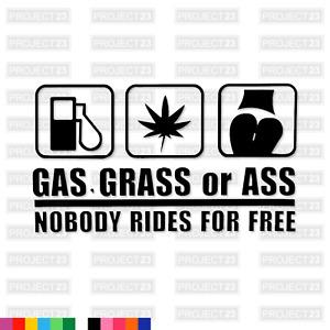 GAS GRASS ASS NO FREE RIDES Funny Rude JDM VAG Dub Car/Van Decal Sticker 047