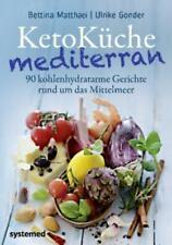 KetoKüche mediterran 90 kohlenhydratarme Gerichte rund um das Mittelmeer 5583
