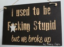 F*cking Stupid Love Divorce Relationship Sign - naughty bar cute man cave sign