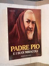 PADRE PIO E I SUOI MIRACOLI AA.VV. Edizioni Orlando 1996 Biografia Vita Opera di